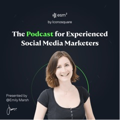 esm² - The Podcast for Experienced Social Media Marketers