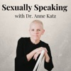 Sexually Speaking with Dr. Anne Katz artwork