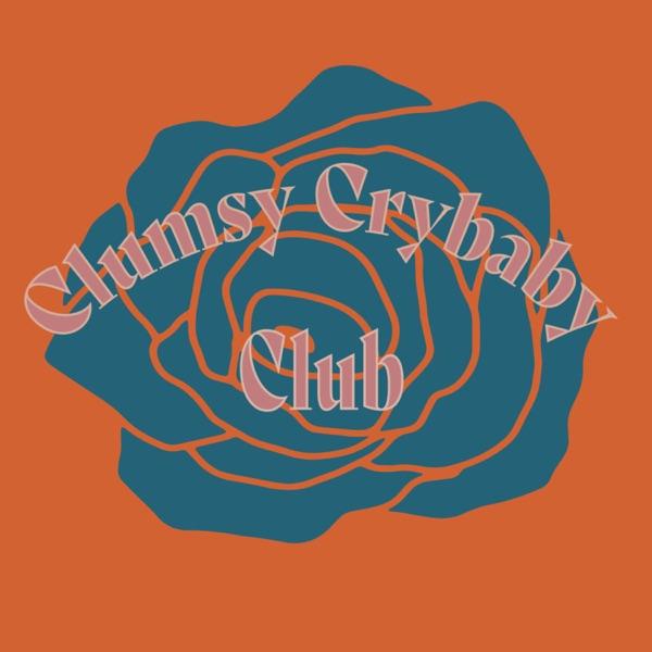 Clumsy Crybaby Club