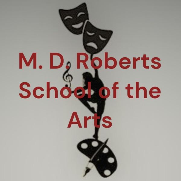 M. D. Roberts School of the Arts Artwork