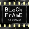 BLACK FRAME, THE PODCAST artwork