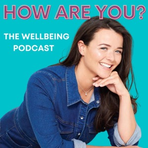 How Are You? The Wellbeing Podcast