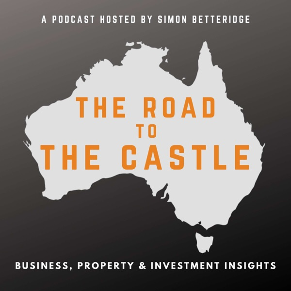The Road to the Castle Podcast Business Property and Investment Insights