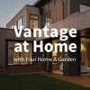 Vantage at Home with Your Home & Garden artwork