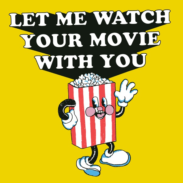 Let Me Watch Your Movie With You