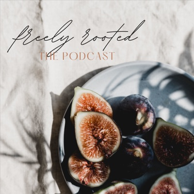 The Freely Rooted Podcast:Kori Meloy