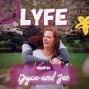 LYFE with Dyce and Jen artwork