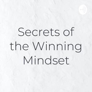 Secrets of the Winning Mindset