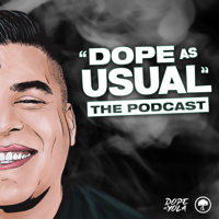 """""""DOPE AS USUAL"""""""