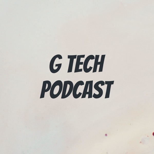 G Tech Podcast