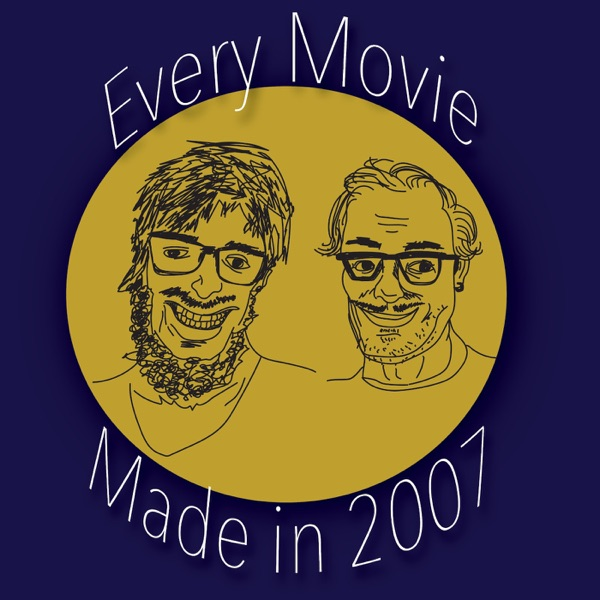Every Movie Made in 2007