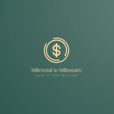 Millennial To Millionaire Podcast