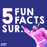 5 Fun Facts sur ... podcast
