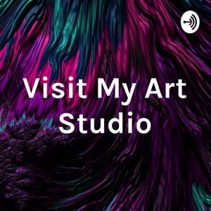 Visit My Art Studio