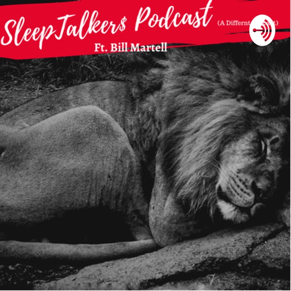 Sleeptalkers podcast with Bill Martell