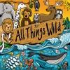 All Things Wild artwork