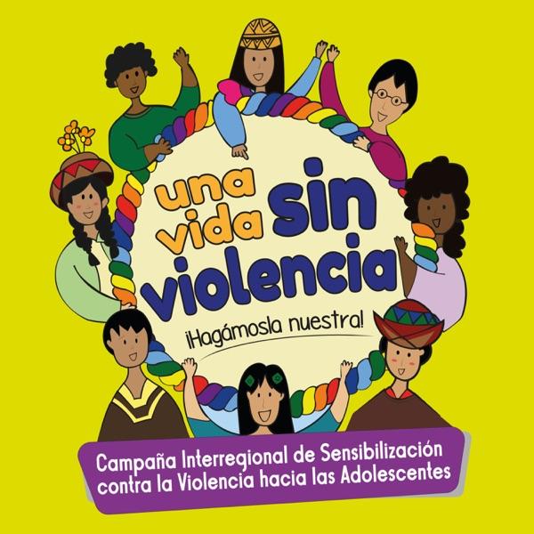 Una vida sin violencia ¡Hagámosla Nuestra!