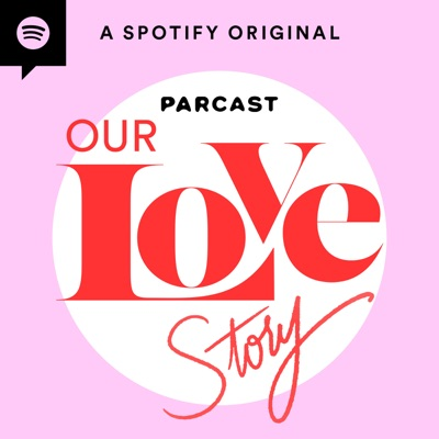 Our Love Story:Parcast Network