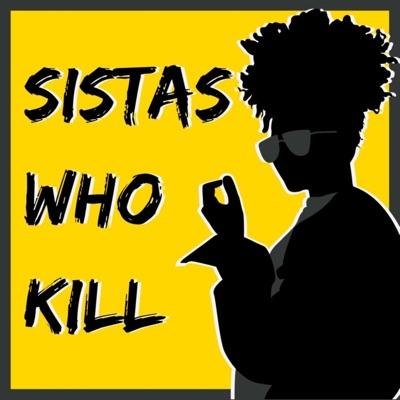 Sistas Who Kill: A True Crime Podcast:MaRah Williams
