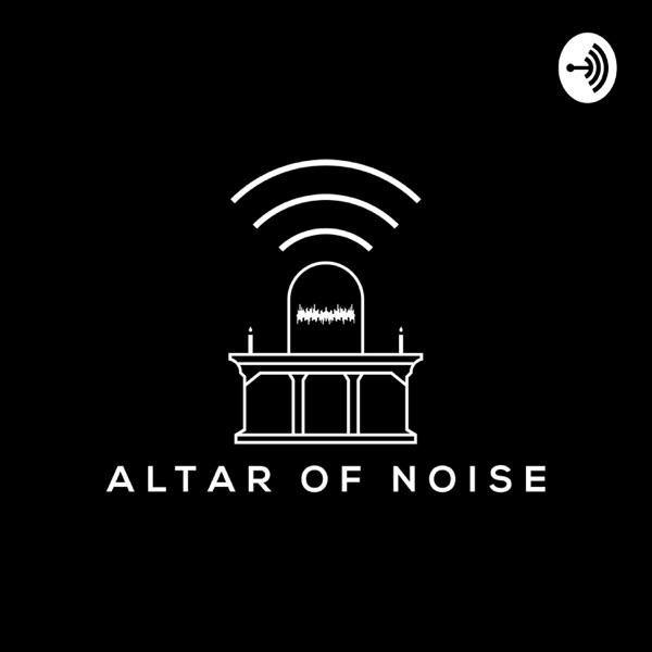 Altar of Noise Artwork