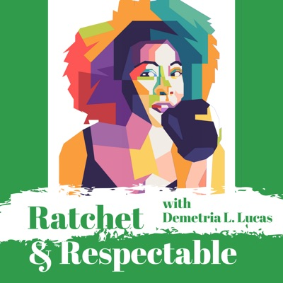 Ratchet & Respectable:Demetria L. Lucas & Studio71