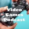 Video Games Podcast artwork