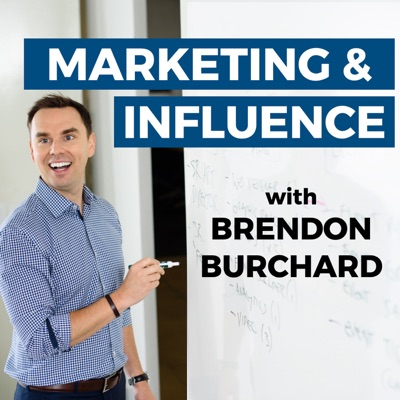 Marketing & Influence Podcast:Brendon Burchard