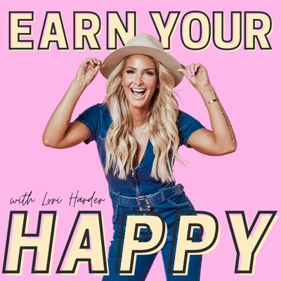 Earn Your Happy:Lori Harder