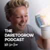 DARETOGROW - The Pod Cast artwork