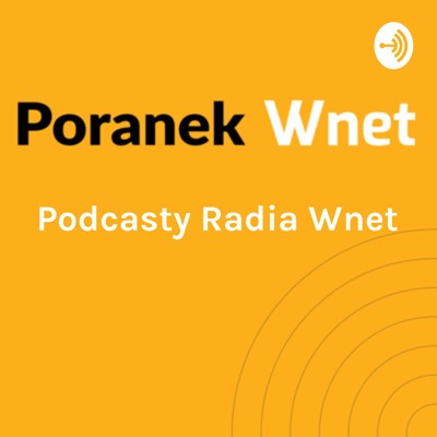 Podcasty Radia Wnet / Warszawa 87,8 FM | Kraków 95,2 FM | Wrocław 96,8 FM / Białystok 103,9 FM:Radio Wnet