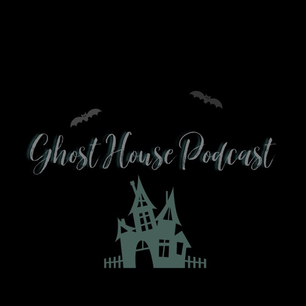 Ghost House Podcast