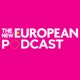 The New European Podcast