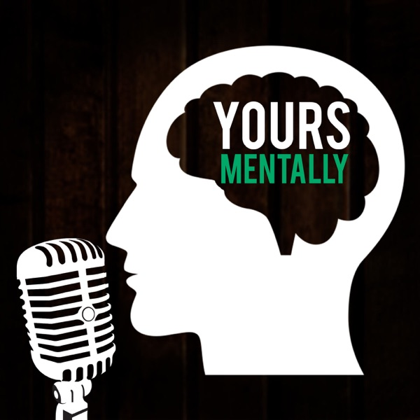 Yours Mentally Podcast