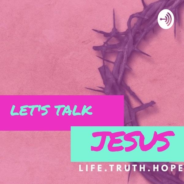 LET'S TALK JESUS