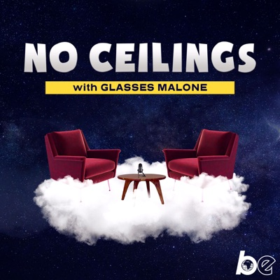 No Ceilings with Glasses Malone:The Black Effect & iHeartRadio