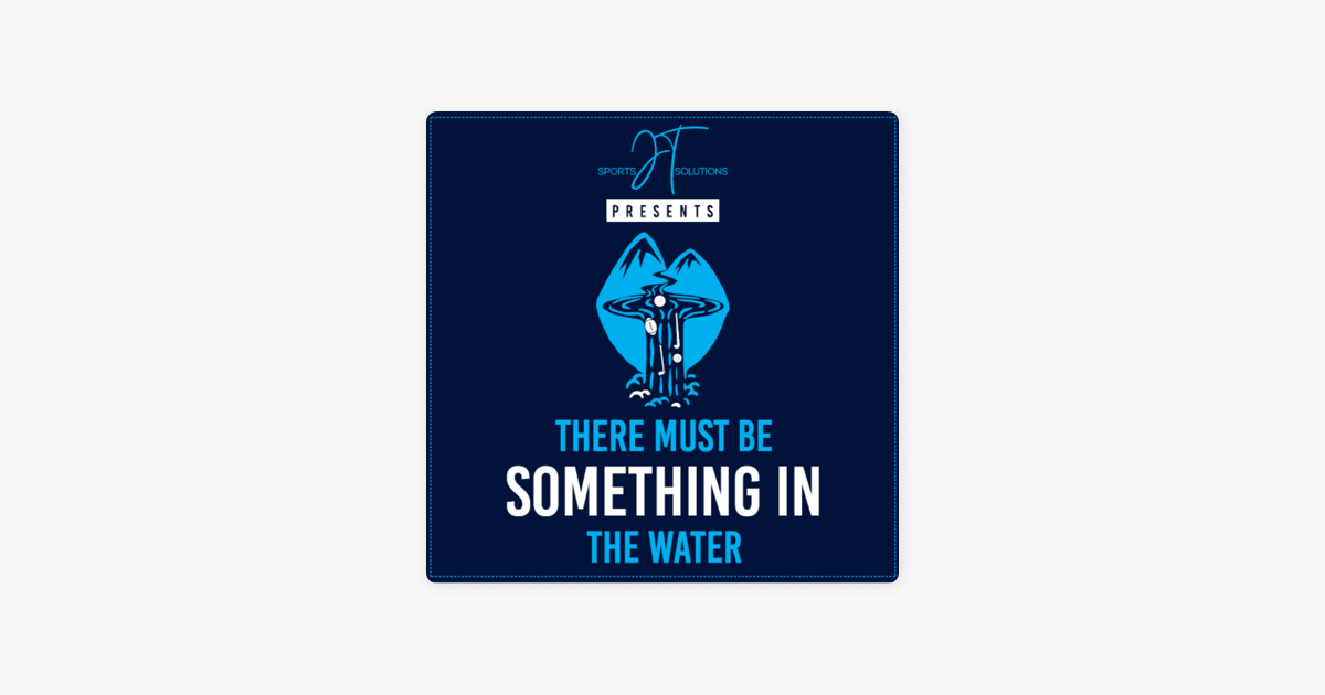 There Must Be Something In The Water Podcast 14