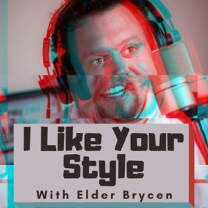 I Like Your Style with Elder Brycen