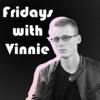 Fridays with Vinnie artwork
