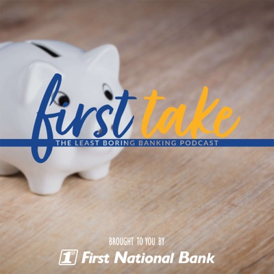 First Take: The Least Boring Banking Podcast