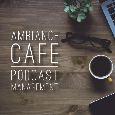 Ambiance cafe - podcast d'un manager