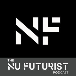 The Nu Futurist Podcast