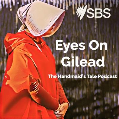 Eyes On Gilead: A Handmaid's Tale Podcast:SBS Guide