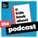 A Kids Book About: The Podcast