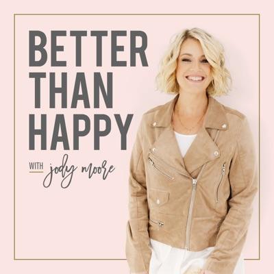 Better Than Happy:Jody Moore