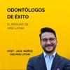 Odontólogos de Éxito: El Podcast de MGE LATAM