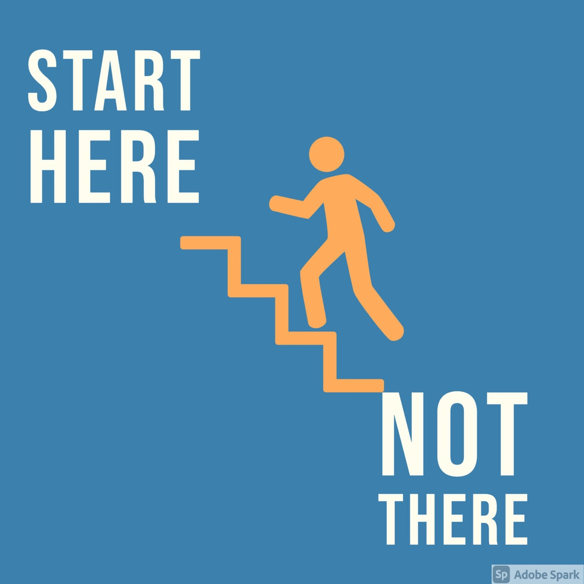 Start Here Not There
