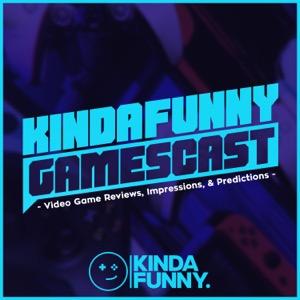 Kinda Funny Gamescast: Video Games Podcast