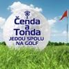 Čenda a Tonda jedou spolu na golf