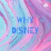 WHY DISNEY artwork