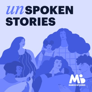 Unspoken Stories: A March of Dimes Podcast